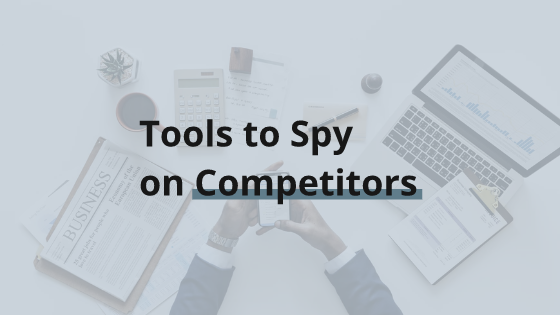 Tools-to-spy-your-competitors